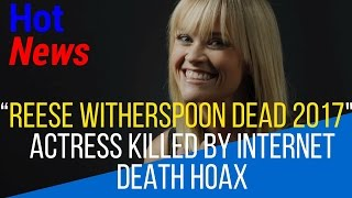 reese witherspoon dead?| reese witherspoon movies| reese witherspoon age|