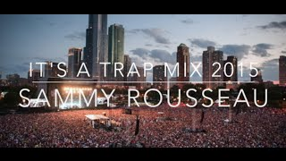 It 39 S A Trap Mix 2015 Part 3 Rl Grime What So Not Dillon Francis Djemba Djemba