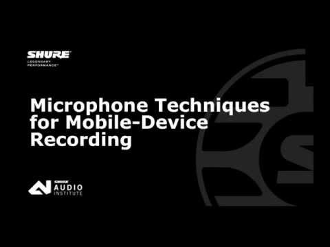 Shure Webinar: Microphone Techniques for Mobile Recording