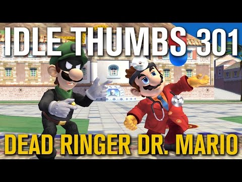 Idle Thumbs 301: Dead Ringer Dr. Mario