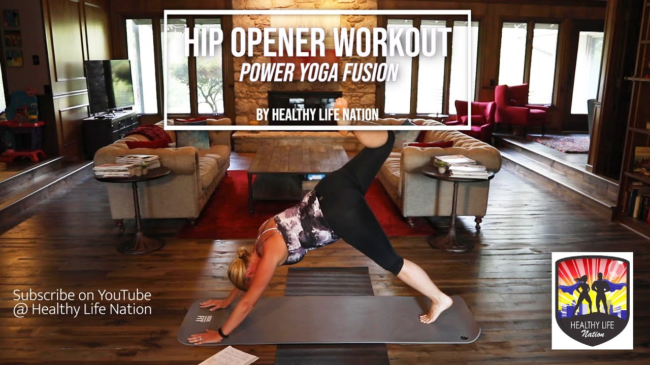 Hip Opener Workout - Power Yoga Fusion by Healthy Life Nation