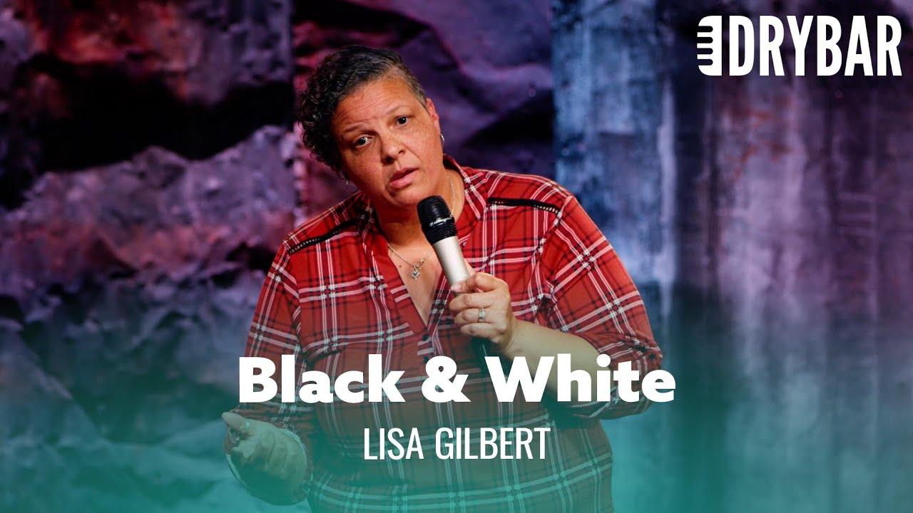 When You're Half Black And Half White. Lisa Gilbert