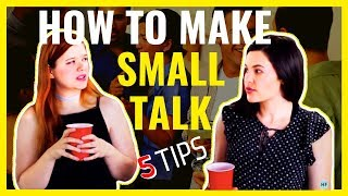 5 Ways To Make Small Talk | How To Keep Conversations Interesting