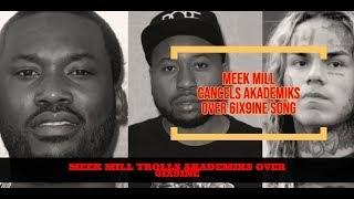 Meek Mill CANCELS Akademiks over Tekashi Song and Continues to TROLL and Dj Akademiks REACTS
