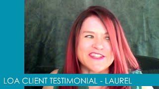 LOA Client Testimonial – Laurel | Melody Fletcher