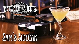 Between the Sheets: Sam's Sidecar