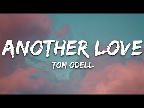 Tom Odell - Another Love (Lyrics) - 7clouds