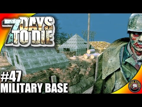 7 Days to Die Let's Play EP47 - Military Base Explosive Looting - 7D2D Gameplay- Alpha 14 (S3)