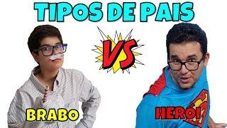 TIPOS DE PAIS   PAI BRABO VS PAI HERÓI