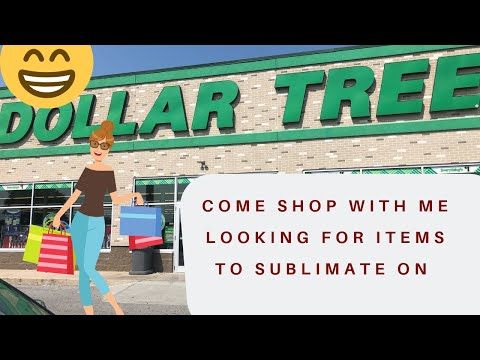 Come Shop With Me ...DOLLAR TREE   ***SUBLIMATION ITEMS**