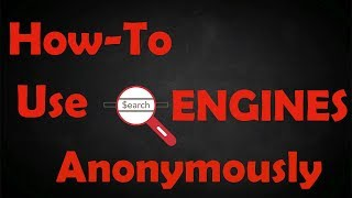 How to use search engines anonymously