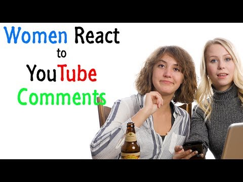 Women React to YouTube Comments