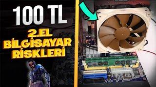 100 TL 2.El Sistem Topladım! 2.El PC Riskli mi? (Risk Aldım)