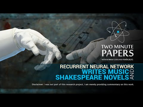 Recurrent Neural Network Writes Music and Shakespeare Novels | Two Minute Papers #19