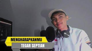 Download Tegar - Mengharapkanmu Cover (Story wa)   Viral Anak SMK