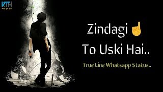 Zindagi To Uski Hai | True Line Status Very Sad Heart Touching Whatsapp Status Video - Kash Tum Hoti