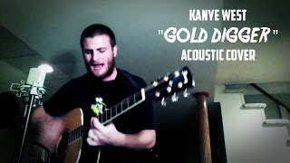 "Kanye West ""Gold Digger"" (Acoustic Cover)"