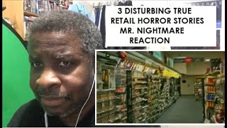 3 Disturbing True Retail Horror Stories Mr Nightmare Reaction Youtube View the daily youtube analytics of mr. 3 disturbing true retail horror stories