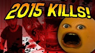 Annoying Orange - 2015 KILLS MONTAGE!!!