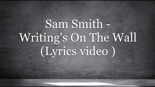 Sam Smith - Writing's On The Wall (Lyrics video) (from Spectre)