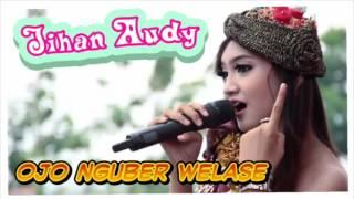 Ojo nguber welase - jihan audy new ...