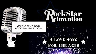 RockStar ReInvention: RockStar Reflections - A Love Song for the Ages