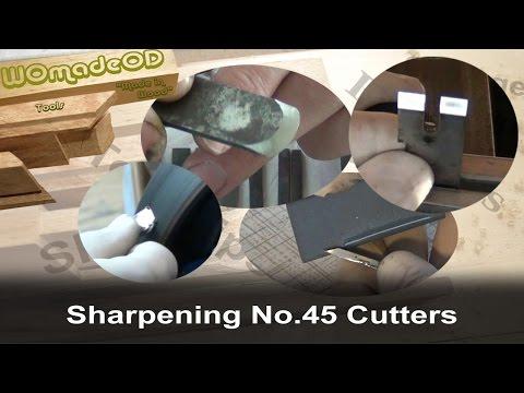 Sharpening Stanley No.45 Cutters