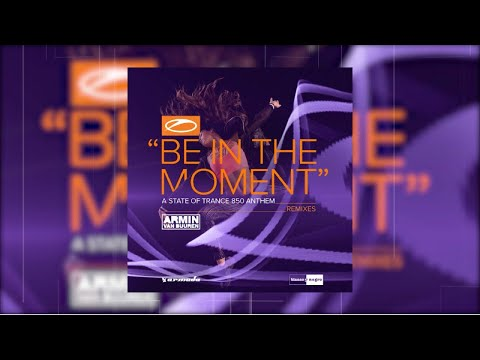 Armin van Buuren - Be In The Moment (ASOT 850 Anthem) - Tim Mason Remix (Official Audio)