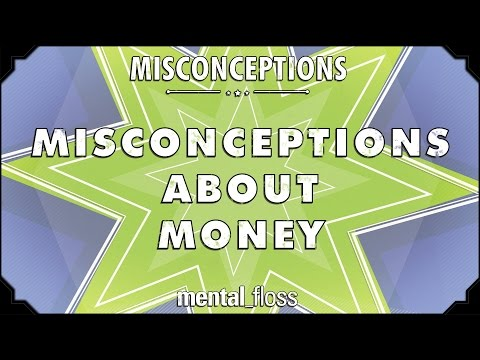 Misconceptions about Money - mental_floss on YouTube (Ep. 41)