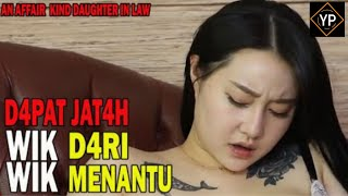 Download Dig3njot menantu sendiri suami pergi kerja  alur cerita film  an affair kind daughter in law