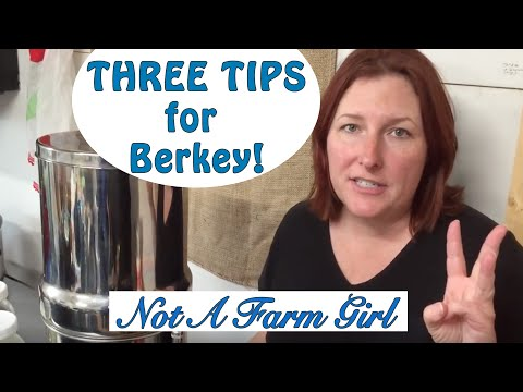 3 Tips For Berkey Water Filter Users Or Those Considering Buying A Berkey