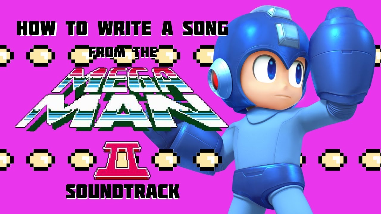 How To Write A Song From The Mega Man 17 Soundtrack