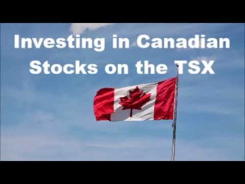 Investing In Canadian Stocks On The TSX