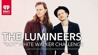 The Lumineers Take The Game Of Thrones White Walker Challenge!