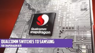 Qualcomm switches to Samsung for Snapdragon 820