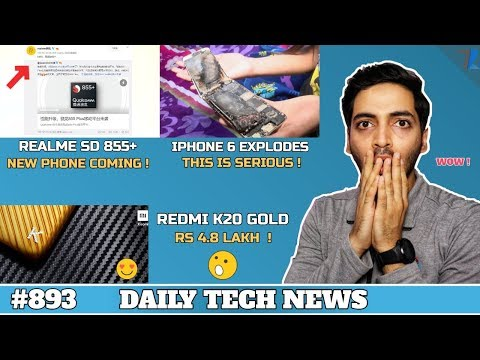 Realme SD 855+ Phone,Realme 5 August Launch,Redmi K20 4.8 Lakh Special Edition,Iphone 6 Explodes#893