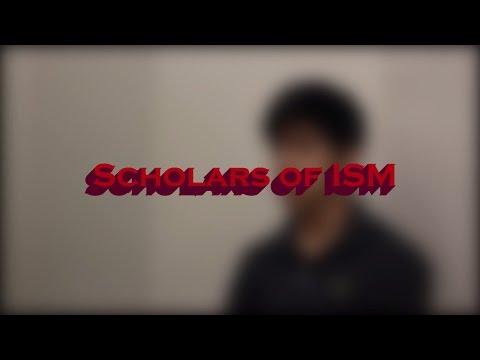Scholars of ISM