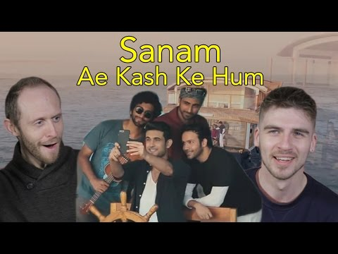Ae Kash Ke Hum   Sanam   Head Spread   Reaction #SANAMrendition