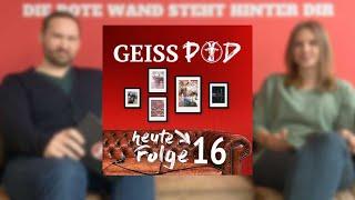 GEISSPOD #16: