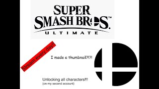 Super smash bros stream (part 2). Unlocking all characters,  Streaming everyday this week!