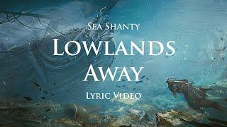 Lowlands away (Sea Shanty with lyrics) | Assassin's Creed 4: Black Flag (OST)