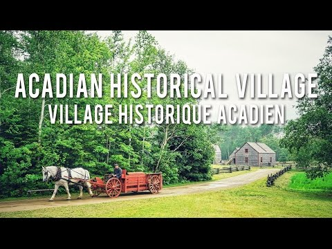 The Acadian Historical Village | New Brunswick