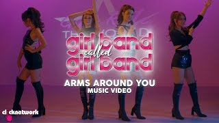 Arms Around You (Official Music Video) From GIRL BAND CALLED GIRL BAND