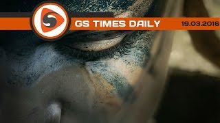 GS Times [DAILY]. Tyranny, Hellblade, Blade & Soul