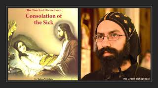 """""""The Touch of Divine Love: Consolation of the Sick"""" ~ Narrated by HG Bishop Basil"""