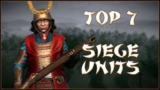 TOP 7 SIEGE UNITS Total War Shogun 2