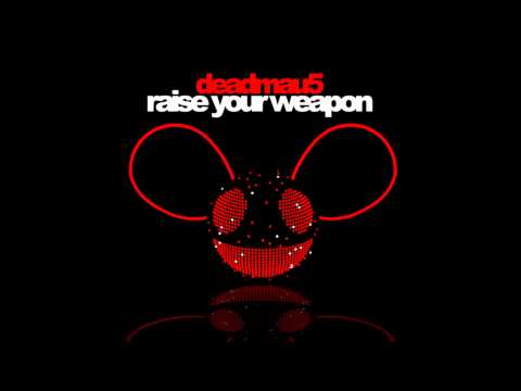 deadmau5- Raise your weapon (better Quality)