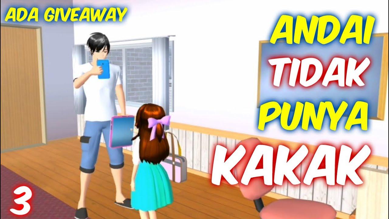 Sakura Drama Andai Aku Tidak Punya Kakak Part 3 | Sakura School Simulator Indonesia | SSS Giveaway