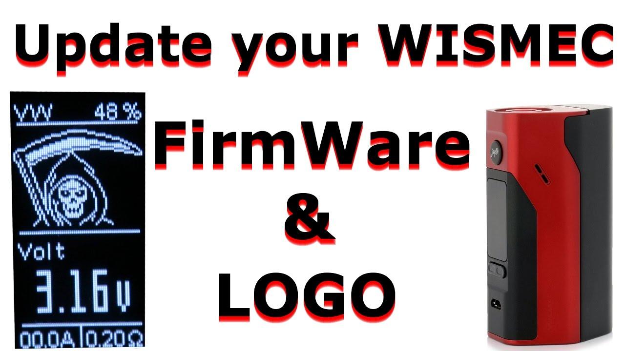 Update Your WISMEC | FirmWare & Logo