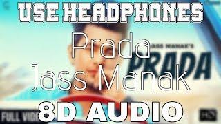 Prada-Jass Manak [8D AUDIO] Satti Dhillon   8D Punjabi Songs 2019